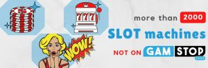 slots not registered with gamstop