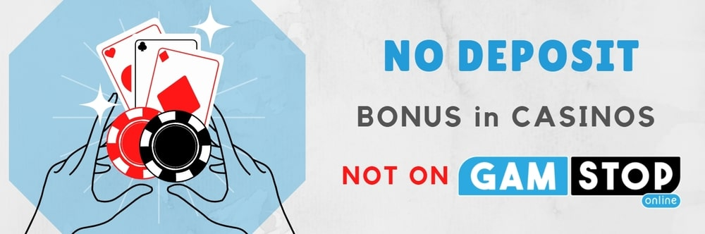 No deposit Non Gamstop casinos